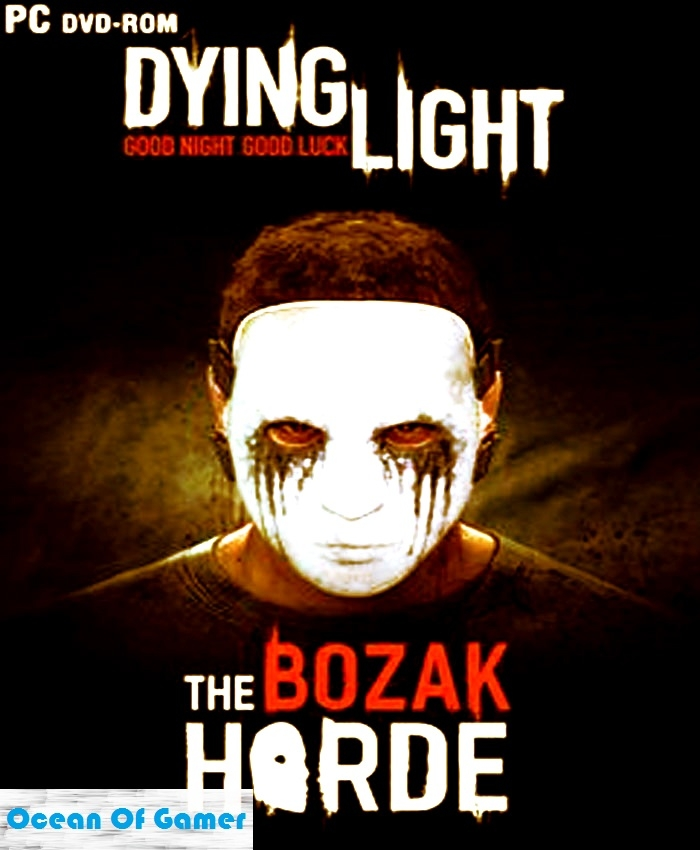 Dying Light The Bozak Horde PC Game Free Download