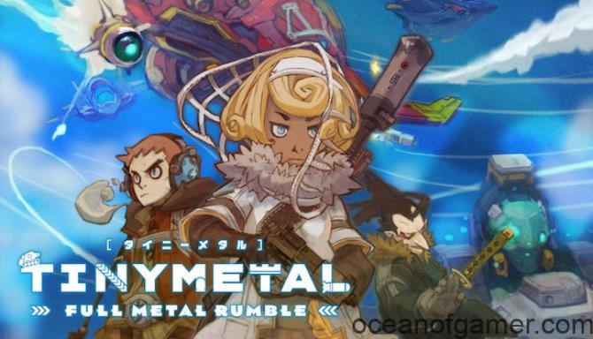 TINY METAL FULL METAL RUMBLE