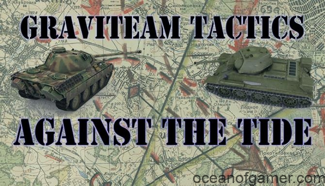 Graviteam Tactics Against the Tide